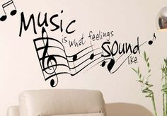 """Music is what feelings..."" Musical notes  Vinyl Wall Decal Art Decor Kids Room"