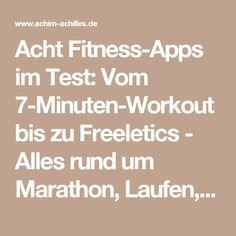 Acht Fitness-Apps im Test: Vom 7-Minuten-Workout bis zu Freeletics - Alles rund um Marathon, Laufen, Joggen, Abnehmen, Ernährung