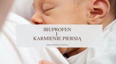 Co to jest ibuprofen i czy jego stosowanie w czasie laktacji jest bezpieczne?