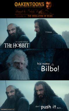 Oakentoon #71: The Desolation of Bilbo by PeckishOwl on deviantART
