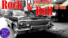 Rock and Roll Greatest Hits - Best Of 50S 60S 70S Rock And Roll