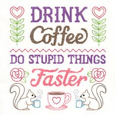 Cheeky Samplers - Drink Coffee | Urban Threads: Unique and Awesome Embroidery Designs