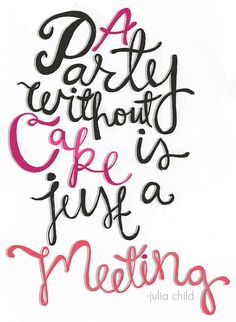 Free Print: A Party Without Cake is Just A Meeting || www.designeatrepeat.com