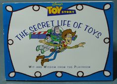 Toy Story Wit And Wisdom - The Secret Life of Toys