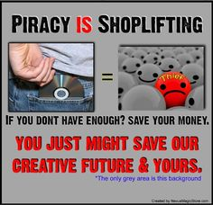 Anti-Piracy design message and project. The Movement started in 2010 on FB. Repin to keep it going.