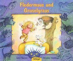 Fledermaus und Gruselgraus:  Lieve Baeten, Christine Nöstlinger: