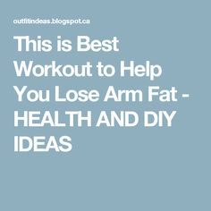 This is Best Workout to Help You Lose Arm Fat - HEALTH AND DIY IDEAS
