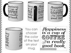 Happiness is a cup of coffee and a really good by OnDisplayGraphix $12