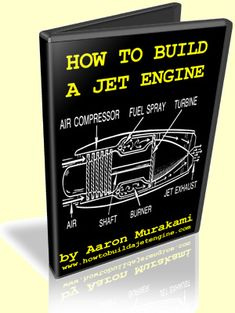 How to Build a Jet Engine by Aaron Murakami Mini Jet Engine, Model Jet Engine, Aircraft Maintenance Engineer, Mechanical Engineering Design, Electrical Engineering, Mechanical Power, Rocket Engine, Airplane Design, Combustion Chamber