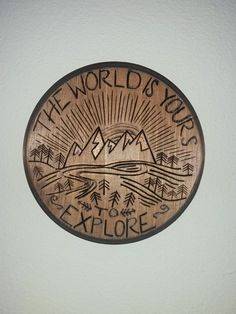 The World is Yours to Explore // Wood Burned Plaque by BrennenCo More