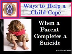 Not a topic we like to think about,  But here are 8 Ways to Help a Child Cope.