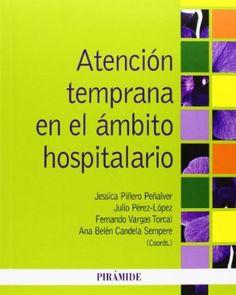 Atención temprana en el ámbito hospitalario / coordinadores Jessica Piñero Peñalver... [et al.]