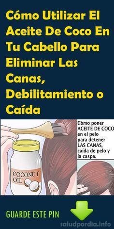 Cómo Utilizar El Aceite De Coco En Tu Cabello Para Eliminar Las Canas, Debilitamiento o Caída. #AceiteDeCoco #Cabello #Canas