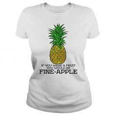 FINE APPLE T-Shirts, Hoodies, Sweatshirts, Tee Shirts (19$ ==► Shopping Now!)