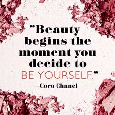 There's nothing more beautiful than being yourself. Who agrees? :two_hearts: #beauty #confidence #mondaymotivation #cocochanel #bbloggers #quote #beautiful