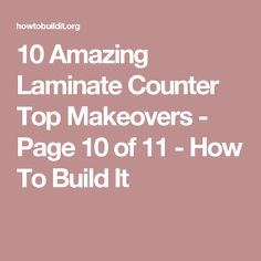 10 Amazing Laminate Counter Top Makeovers - Page 10 of 11 - How To Build It