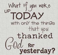 Remember to Thank God for everything...
