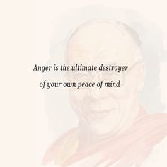 Receive daily quotes and inspiration from The Dalai Lama Himself | #Anger #Quotes #Inspiration #DalaiLama