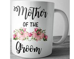 Mother of the Groom Gift Mother of the Groom Mug by JustPhoneCases