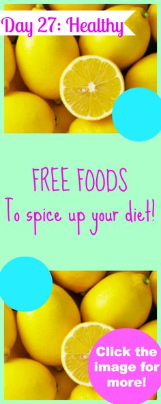 Everyone loves FREE! Today I am sharing some of the best Free Foods to Spice up your Diet! Click the image for more!