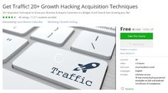 Coupon Udemy - Get Traffic! 20+ Growth Hacking Acquisition Techniques (100% Off) - Course Discounts & Free