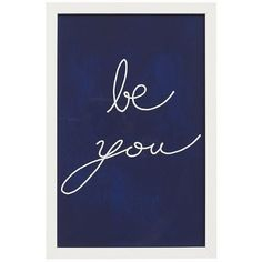 Pottery Barn Be You Framed Print found on Polyvore