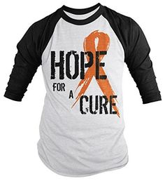 Shirts By Sarah Men's Hope For A Cure 3/4 Sleeve Shirt Orange Ribbon Awareness MS Leukemia RSD