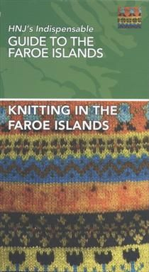 Knitting in the Faroe Islands - HNJ's Indispensable Guide to the Faroe Islands af Jóhanna av Steinum - Køb bogen hos SAXO.com