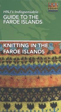 Knitting in the Faroe Islands - HNJ's Indispensable Guide to the Faroe Islands af Jóhanna av Steinum - Køb bogen hos SAXO.com
