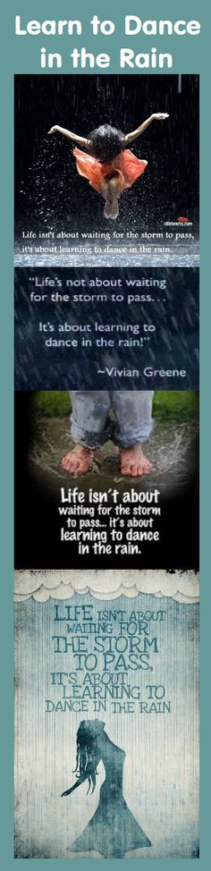 Life's not about waiting for the storm to pass. It's about learning to dance in the rain. – Vivian Green - Dance, dance, dance! #Fitness Matters