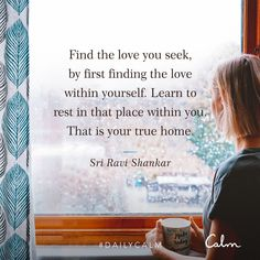 Find the love you seek, by first finding the love within yourself. Learn to rest. - Life Coach for Soul-Centered Women Calm Meditation, Guided Meditation, Quotes To Live By, Life Quotes, Wisdom Quotes, Qoutes, Living Quotes, Deep Quotes, Success Quotes