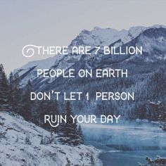 Don't let one person ruin your day