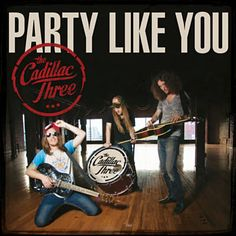 Found Party Like You by The Cadillac Three with Shazam, have a listen: http://www.shazam.com/discover/track/130364519