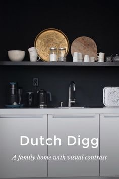 Dutch Digg A family home with visual contrast Who lives here: the Mulder family Occupation: shop owner and facility services employee City: Zwolle, the Netherlands Style: ecclectic Photography: Louise de Miranda Styling: Myrle Mulder More on