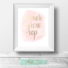 Never Grow Up Wall Art Printable  2 INSTANT Downloads, Metallic Rose Gold, Blush Coral Watercolor Nursery Decor by MintandCompany