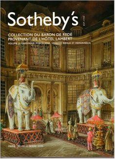 An aside.....Sothebys PF5001  - THE COLLECTION DU BARON DE REDE PROVENANT DE L'HOTEL LAMBERT