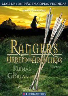 Rangers: Ordem dos Arqueiros - Ruínas de Gorlan, de John Flanagan.