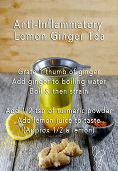 Anti-Inflammatory Lemon Ginger Tea Recipe-Grate 1 thumb of ginger Add ginger to boiling water Boil then strain Add tsp of turmeric powder Add lemon juice to taste(Approx a lemon) Natural Health Remedies, Herbal Remedies, Healthy Life, Healthy Eating, Anti Inflammatory Recipes, Ginger Tea, Tea Recipes, Juice Recipes, Cooking Tips