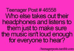 I do this to MAKE SURE its loud enough for everyone to hear