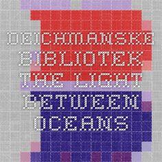 Deichmanske bibliotek - The light between oceans