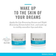Life keeps getting better.  Wake up next to the man of your dreams with the skin of your dreams.  Rodan + Fields Lip Renewing Serum are capsules filled with peptide and antioxidant-rich goodness to plump and smooth your lips.  Night Renewing Serum are capsules that contain potent, time-released peptides and retinol.
