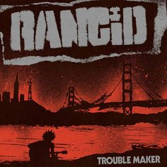 "Rancid - ""Trouble Maker"""