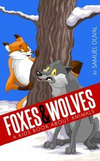 "FREE Kindle Book:   Sept 6th to 10th        ~~~  Foxes & Wolves!  A Kids Book About Animals – Fun Facts & Pictures About Foxes & Wolves  ""Foxes & Wolves! A Kids Book About Animals"" is a fiction book that's filled with brilliantly colorful pictures. Beside the great visual effects that Samuel Duval delivers in his book, he also adds interesting information about the animals and much more."
