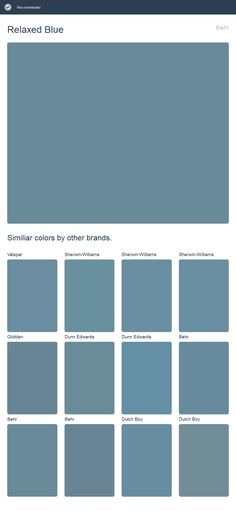 Relaxed Blue, Behr. Click the image to see similiar colors by other brands.