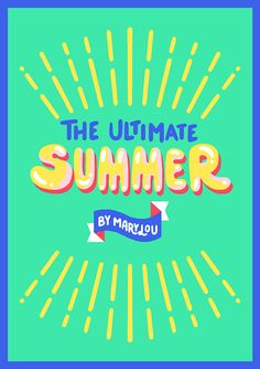 The Ultimate Summer by Marylou Faure, via Behance Typography Letters, Typography Design, Lettering, Graphic Design Illustration, Illustration Art, Summer Typography, Web Design, Print Design, Summer Poster