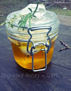 Upgraded Honey + Garlic Makes one 4 oz Jar  What you need: 1 head of organic garlic, peeled Unpasteurized liquid honey 1 sprig fresh thyme (optional) 3-6 fresh rosemary needles (optional)
