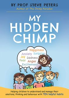 Free eBook My Hidden Chimp: The new book from the author of The Chimp Paradox Author Professor Steve Peters Got Books, Books To Read, Charlie Mackesy, Bill Bryson, Joy And Sadness, Books 2018, Helping Children, Paradox, Free Reading