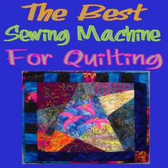 best sewing machine for quilters
