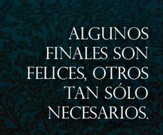 Algunos finales son felices, otros tan solo necesarios