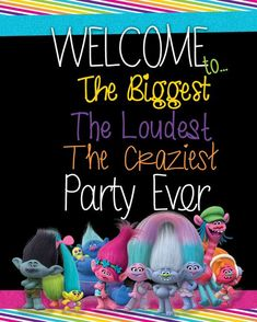 Trolls Welcome Sign - Trolls Birthday sign - Trolls Party Decorations - The biggest, loudest, craziest Party Ever Sign - Printable Party by BugAndBeanGraphics on Etsy https://www.etsy.com/listing/560307031/trolls-welcome-sign-trolls-birthday-sign